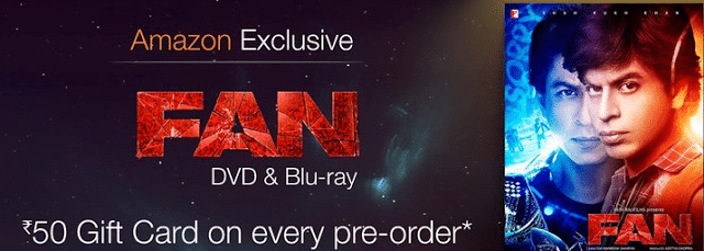 Get Rs.50 Amazon Gift Card on Every Fan DVD & Blu-ray preorder