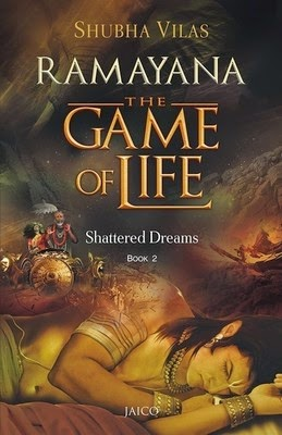 Ramayana – The Game of Life : Shattered Dreams Book Review