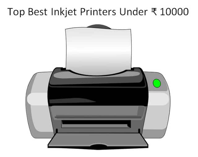 Top 5 Best Inkjet Printers Under ₹ 10000 in India